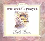 Barnes, Emilie: Whispers of Prayer (Moment Meditations)