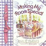 Barnes, Emilie: Making My Room Special