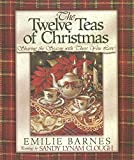 Barnes, Emilie: The Twelve Teas of Christmas
