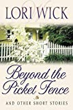 Wick, Lori: Beyond the Picket Fence