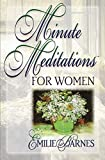 Barnes, Emilie: Minute Meditations for Women