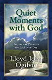 Ogilvie, Lloyd John: Quiet Moments With God