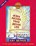 Arthur, Kay: Jesus--Awesome Power, Awesome Love: John 11-16 (Discover 4 Yourself® Inductive Bible Studies for Kids)