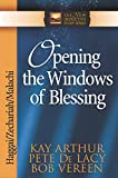 Arthur, Kay: Opening the Windows of Blessing: Haggai, Zechariah, Malachi (The New Inductive Study Series)