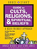 Jantz, Stan: Bruce and Stan's Guide to Cults, Religions, Spiritual Beliefs: A User-Friendly Approach