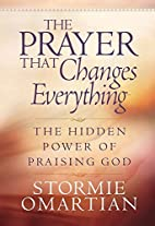 The Prayer That Changes Everything®: The…