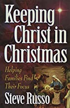 Keeping Christ in Christmas by Steve Russo