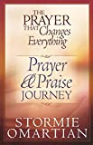 Omartian, Stormie: The Prayer That Changes Everything® Prayer and Praise Journey