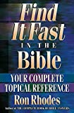 Rhodes, Ron: Find It Fast in the Bible: Your Complete Topical Reference