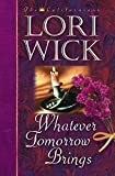 Wick, Lori: Whatever Tomorrow Brings (The Californians, Book 1)
