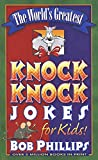 Phillips, Bob: The World's Greatest Knock-Knock Jokes for Kids