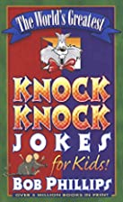 The World's Greatest Knock-Knock Jokes…