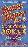 Phillips, Bob: Super-Duper Good Clean Jokes for Kids