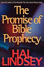 The Promise of Bible Prophecy by Hal Lindsey