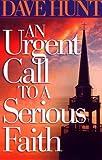 Hunt, Dave: An Urgent Call to a Serious Faith