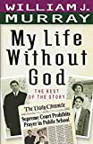 Murray, William: My Life Without God