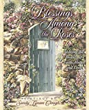 Clough, Sandy Lynam: Blessings Among the Roses: Sharing the Beauty of Faith, Hope, and Love with Bookmark