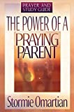 Omartian, Stormie: The Power of a Praying Parent: Prayer and Study Guide