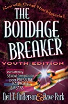 The Bondage Breaker (Youth Edition) by Neil…