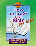 Arthur, Kay: How to Study Your Bible for Kids (Discover 4 Yourself® Inductive Bible Studies for Kids)