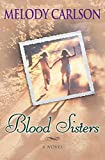 Carlson, Melody: Blood Sisters
