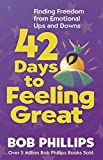 Phillips, Bob: 42 Days to Feeling Great