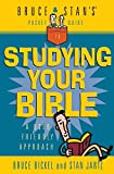 Bickel, Bruce: Bruce & Stan's Pocket Guide to Studying Your Bible (Bruce & Stan's Pocket Guides)