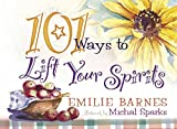 Barnes, Emilie: 101 Ways to Lift Your Spirits