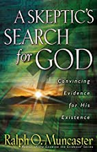 A Skeptic's Search for God: Convincing…