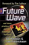 Hindson, Ed: Future Wave: End Times, Prophecy, and the Technological Explosion