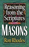 Rhodes, Ron: Reasoning from the Scriptures with Masons