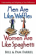 Men are like waffels - women are like…