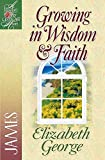George, Elizabeth: Growing in Wisdom & Faith