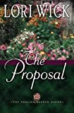 Wick, Lori: The Proposal (The English Garden Series #1)