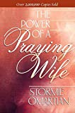 Omartian, Stormie: The Power of a Praying® Wife Deluxe Edition