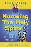 Jantz, Stan: Bruce & Stan's Pocket Guide to Knowing the Holy Spirit: A User-Friendly Approach