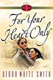 Smith, Debra White: For Your Heart Only