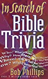 Phillips, Bob: In Search of Bible Trivia