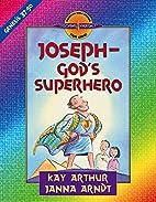 Joseph--God's Superhero: Genesis 37-50…