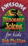 Phillips, Bob: Awesome Dinosaur Jokes for Kids