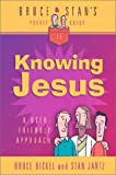 Bickel, Bruce: Bruce & Stan's Pocket Guide to Knowing Jesus (Bruce & Stan's Pocket Guides)
