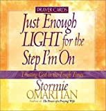 Omartian, Stormie: Just Enough Light for the Step I'm on Prayer Cards (Trusting God in the Tough Times)