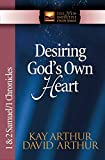 Arthur, Kay: Desiring God's Own Heart: 1 & 2 Samuel & 1 Chronicles