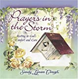 Clough, Sandy Lynam: Prayers in the Storm: Resting in God's Comfort and Care