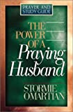 Omartian, Stormie: The Power of a Praying® Husband Prayer and Study Guide