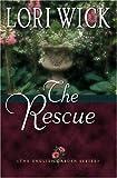 Wick, Lori: The Rescue (The English Garden Series #2)