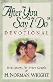 Wright, H. Norman: After You Say I Do Devotional: Meditations for Every Couple