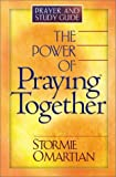 Omartian, Stormie: The Power of Praying Together: Prayer and Study Guide