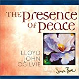 Ogilvie, Lloyd John: The Presence of Peace