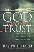 The God You Can Trust: Strength for the…